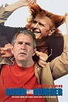ジョージ・ブッシュDumb And Dumber政治Spoofユーモアノベルティポスタープリント24x 36