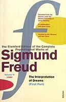 The Complete Psychological Works of Sigmund Freud Vol.4: The Interpretation of Dreams (First Part)