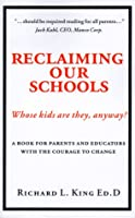 Reclaiming Our Schools: Whose Kids Are They, Anyway?