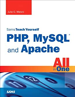 [Meloni, Julie C.]のSams Teach Yourself PHP, MySQL and Apache All in One (4th Edition)