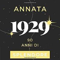 Annata 1929 90 anni di Splendore: Libro Degli Ospiti Compleanno Per Scrivere Auguri E Messaggi D'oro I Da Personalizzare I Regalo Per Donne E Amici I Motivo Rosa Pink