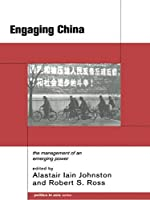 Engaging China: The Management of an Emerging Power (Politics in Asia)