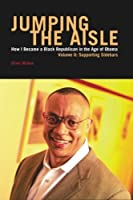 Jumping The Aisle: How I Became A Black Republican in the Age of Obama Volume II: Supporting Sidebars [並行輸入品]