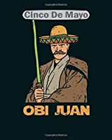 cinco de mayo: obi juan funny cinco de mayo mexican movie nerd  College Ruled - 50 sheets, 100 pages - 8 x 10 inches