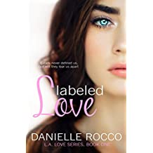Labeled Love: L.A. Love Series  ( DUET BOOK #1)