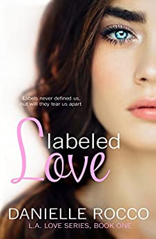 Labeled Love: (L.A. Love Series Book 1) Duet Book #1 by [Rocco, Danielle]