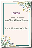 Lauren is More Than A Normal Woman: Lined Notebook / Journal Gift, 110 Pages, 6x9, Soft Cover, Matte Finish