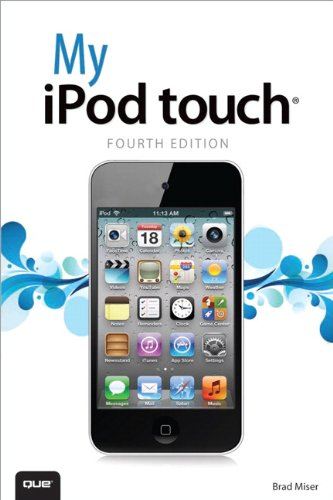 My iPod touch (covers iPod touch 4th and 5th generation running iOS 6) (4th Edition) (My...)