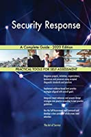 Security Response A Complete Guide - 2020 Edition