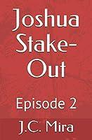 Joshua's Stake-Out: Episode 2