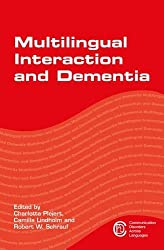 Multilingual Interaction and Dementia (Communication Disorders Across Languages)
