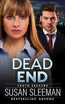Dead End: (Truth Seekers Book 3) by [Sleeman, Susan]