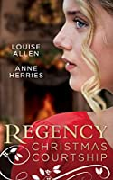Regency Christmas Courtship: His Christmas Countess / the Mistress of Hanover Square