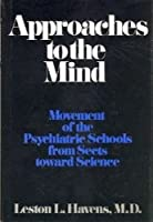 Approaches to the Mind: Movement of the Psychiatric Schools from Sects to Science