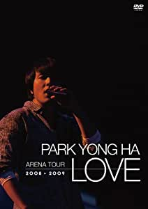 パク・ヨンハ アリーナツアー 2008~2009 LOVE [DVD]