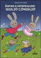 Danze a sorpresa per Giulio Coniglio