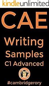 C1 Advanced: CAE Cambridge English Exam: Writing Samples (Cambridge English Exams) (English Edition)