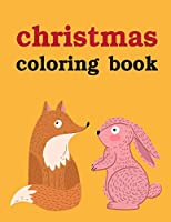 Christmas Coloring Book: Children Coloring and Activity Books for Kids Ages 3-5, 6-8, Boys, Girls, Early Learning (Cartoon Drawings)