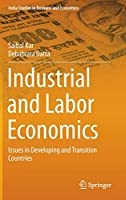 Industrial and Labor Economics: Issues in Developing and Transition Countries (India Studies in Business and Economics)