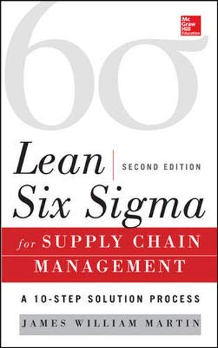 Download Lean Six Sigma for Supply Chain Management, Second Edition: The 10-Step Solution Process 0071793054