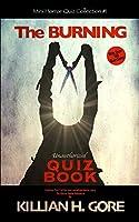 The Burning Unauthorized Quiz Book: Mini Horror Quiz Collection #1