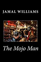 The Mojo Man (Jamal's Body of Works)