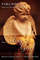 Sibling Grief: Healing After the Death of a Sister or Brother