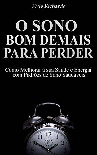 Download O Sono: bom demais para perder (Portuguese Edition) B00ZSZX7ZM