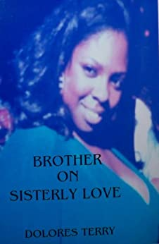 BROTHER ON SISTERLY LOVE by [Terry, Dolores]