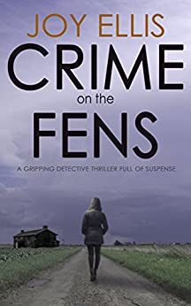 CRIME ON THE FENS a gripping detective thriller full of suspense by [ELLIS, JOY]