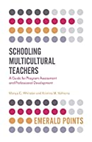 Schooling Multicultural Teachers: A Guide for Program Assessment and Professional Development (Emerald Points)