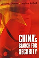 China's Search for Security by Andrew Nathan Andrew Scobell(2012-11-06)