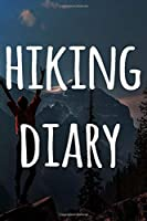 Hiking Diary: The perfect to record your hiking adventures! Ideal gift for the hiker in your life!