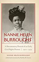 Nannie Helen Burroughs: A Documentary Portrait of an Early Civil Rights Pioneer, 1900–1959 (African American Intellectual Heritage)