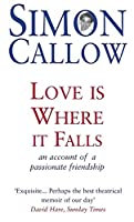 Love Is Where It Falls: An Account of a Passionate Friendship