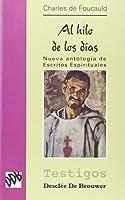 Al hilo de los días : nueva antología de escritos espirituales de Charles de Foucauld