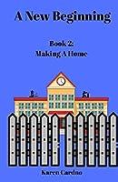 A New Beginning: Book 2: Making A Home