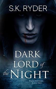 Dark Lord of the Night (Dark Destinies Book 2) by [Ryder, S.K.]