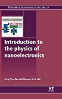 Introduction to the Physics of Nanoelectronics (Woodhead Publishing Series in Electronic and Optical Materials)