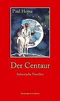 Der Centaur. Italienische Novellen