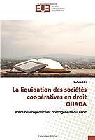 La liquidation des sociétés coopératives en droit OHADA: entre hétérogénéité et homogénéité du droit