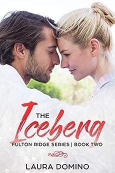 The Iceberg: A Christian Romance Novel (Fulton Ridge Series Book 2) by [Domino, Laura]