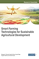 Smart Farming Technologies for Sustainable Agricultural Development (Advances in Environmental Engineering and Green Technologies)