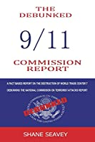 The Debunked 9/11 Commission Report