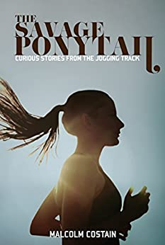 The Savage Ponytail by [Costain, Malcolm]