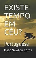 EXISTE  TEMPO  EM  CÉU?: Portuguese