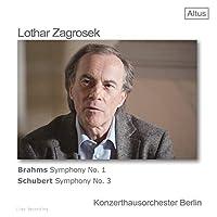 ブラームス : 交響曲第1番 | シューベルト : 交響曲第3番 / ローター・ツァグロゼク | ベルリン・コンツェルトハウス管弦楽団 (Brahms: Symphony No.1, Schubert: Symphony No.3 / Lothar Zagrosek | Konzerthausorchester Berlin) [CD] [国内プレス] [日本語帯・解説付]