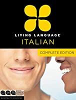 Living Language Italian, Complete Edition: Beginner through advanced course, including 3 coursebooks, 9 audio CDs, and free online learning