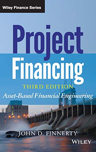 Download Project Financing: Asset-Based Financial Engineering (Wiley Finance) 1118394100