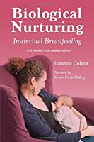 Biological Nurturing: Instinctual Breastfeeding